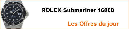 Montres ROLEX Submariner 16800 Occasion : Les Offres du jour